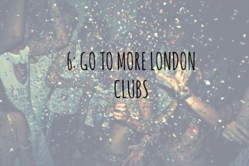 6 GO TO MORE LONDON CLUBS